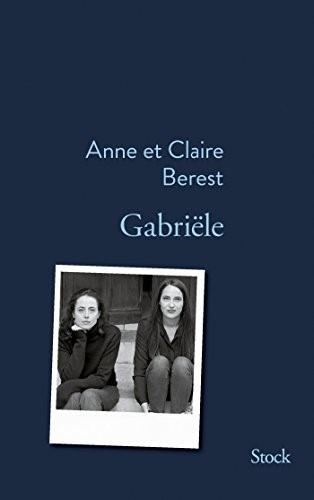 Gabriële/ Anne et Claire Berest