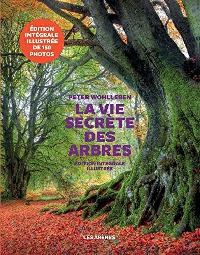 La vie secrète des arbres/ Peter Wohlleben