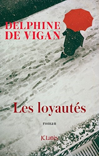 Les loyautés / Delphine de Vigan