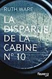 La disparue de la cabine n°10 - WARE, Ruth Paru en 2018 chez Fleuve Noir