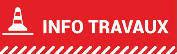 FOCUS Travaux importants – Interruption de circulation WE 44 Toussaint du 1-3 novembre