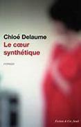 LE COEUR SYNTHETIQUE (Chloé Delaume) * Prix Médicis 2020